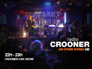 22h 23h crooner radio live show